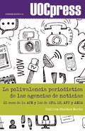 LA POLIVALENCIA PERIODÍSTICA DE LAS AGENCIAS DE NOTICIAS. EL CASO DE LA ACN Y LOS DE EFE, EP, A