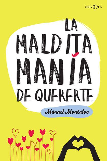 LA MALDITA MANÍA DE QUERERTE.