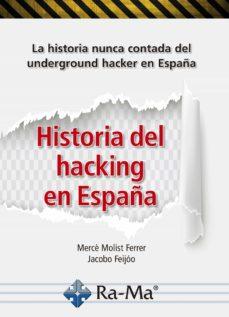 HISTORIA DEL HACKING EN ESPAÑA.