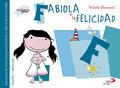 FABIOLA Y LA FELICIDAD. BIBLIOTECA DE INTELIGENCIA EMOCIONAL Y EDUCACIÓN EN VALORES
