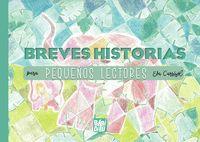 BREVES HISTORIAS PARA PEQUEÑOS LECTORES