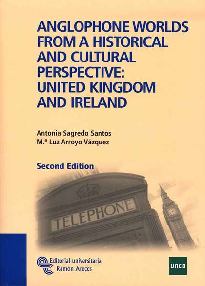 ANGLOPHONE WORLDS FROM A HISTORICAL AND CULTURAL PERSPECTIVE : UNITED KINGDOM AND IRELAND