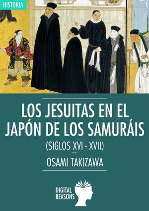 LOS JESUITAS EN EL JAPÓN DE LOS SAMURÁIS (SIGLOS XVI-XVII).