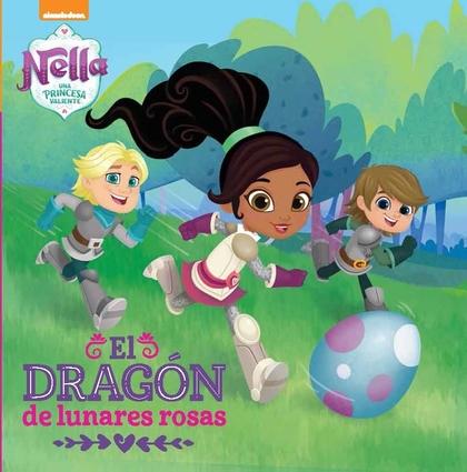 UN DRAGÓN CON LUNARES ROSAS (NELLA, UNA PRINCESA VALIENTE. PRIMERAS LECTURAS).