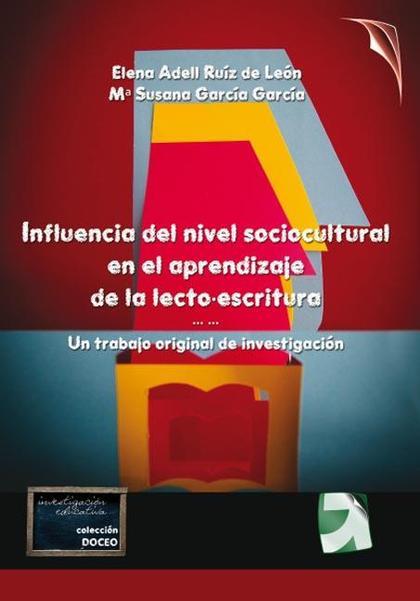 INFLUENCIA DEL NIVEL SOCIOCULTURAL EN EL APRENDIZAFE DE LA LECTO-ESCRITURA : UN TRABAJO ORIGINA