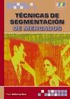 TÉCNICAS DE SEGMENTACIÓN DE MERCADOS.