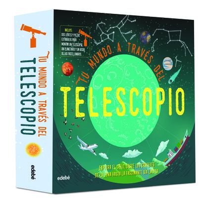 TU MUNDO A TRAVÉS DEL TELESCOPIO.