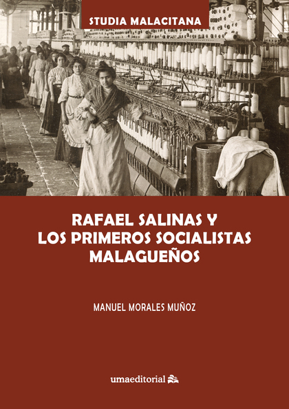 RAFAEL SALINAS Y LOS PRIMEROS SOCIALISTAS MALAGUEÑOS