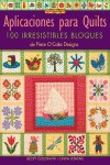 APLICACIONES PARA QUILTS: 100 IRRESISTIBLES BLOQUES