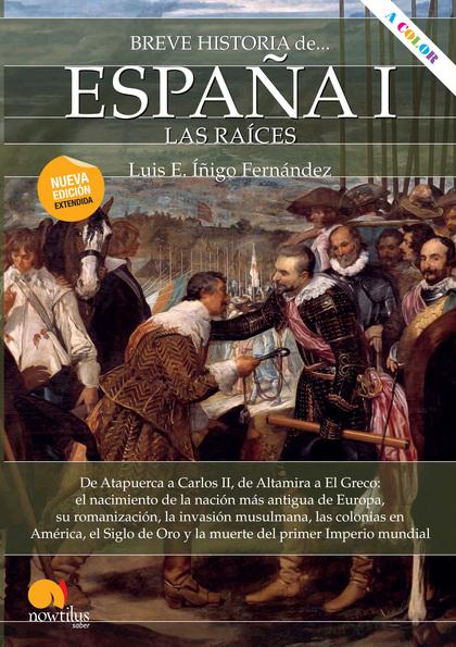 BREVE HISTORIA DE ESPAÑA I: LAS RAÍCES.