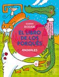 EL LIBRO DE LOS PORQUÉS - ANIMALES.