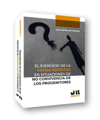 EL EJERCICIO DE LA PATRIA POTESTAD EN SITUACIONES DE NO CONVIVENCIA DE LOS PROGE.