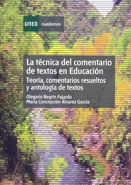 LA TÉCNICA DEL COMENTARIO DE TEXTOS EN EDUCACIÓN: TEORÍA, COMENTARIOS RESUELTOS Y ANTOLOGÍA DE