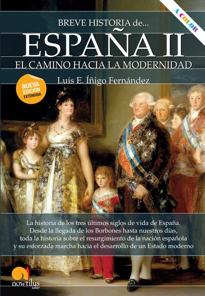 BREVE HISTORIA DE ESPAÑA II: EL CAMINO HACIA LA MODERNIDAD.