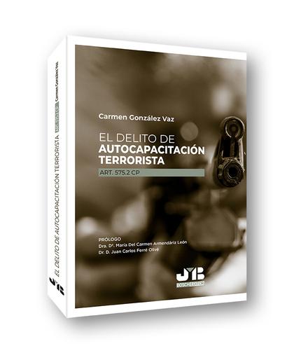 EL DELITO DE AUTOCAPACITACIÓN TERRORISTA (ART. 575.2 CP)