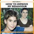 HOW TO IMPROVE MY BEHAVIOUR.