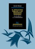 EL INTELECTUAL PÚBLICO Y LAS IDEOLOGÍAS MODERNAS                                DE LOS AÑOS 30