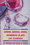 COLLARES, PULSERAS, ANILLOS, PRENDEDORES DE PELO CON SCOUBIDOU