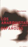 LOS ANARQUISTAS ESPAÑOLES: LOS AÑOS HERÓICOS 1868-1936