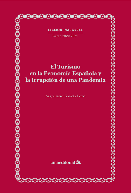 EL TURISMO EN LA ECONOMÍA ESPAÑOLA Y LA IRRUPCIÓN DE UNA PANDEMIA