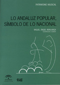 LO ANDALUZ POPULAR, SÍMBOLO DE LO NACIONAL.