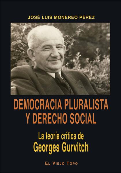 DEMOCRACIA PLURALISTA Y DERECHO SOCIAL. LA TEORÍA DE GEORGES GURVITCH