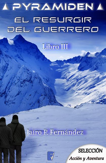 EL RESURGIR DEL GUERRERO (PYRAMIDEN 3)