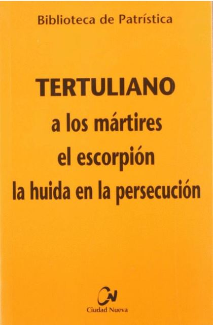 A LOS MÁRTIRES - EL ESCORPIÓN - LA HUIDA EN LA PERSECUCIÓN.