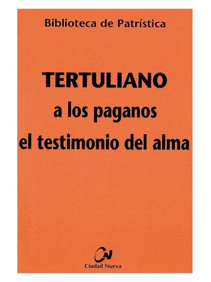 A LOS PAGANOS - EL TESTIMONIO DEL ALMA.