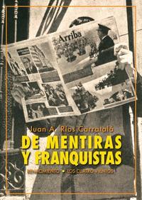 DE MENTIRAS Y FRANQUISTAS. HISTORIAS DE LA DICTADURA
