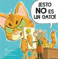 ¡ESTO NO ES UN GATO!.