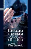 OSCURA MEMORIA DE LAS ARMAS, LA.