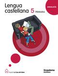 PROYECTO LA CASA DEL SABER, LENGUA CASTELLANA, 5 EDUCACIÓN PRIMARIA (ANDALUCÍA)