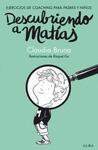 DESCUBRIENDO A MATÍAS. EJERCICIOS DE COACHING PARA PADRES Y NIÑOS
