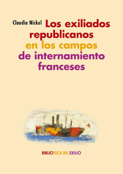 LOS EXILIADOS REPUBLICANOS EN LOS CAMPOS DE INTERNAMIENTO FRANCESES             ESPACIOS. TEXTO