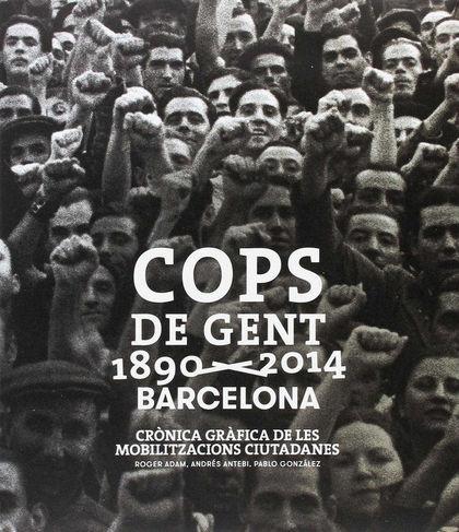 COPS DE GENT 1890-2014. BARCELONA.