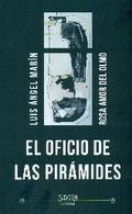 OFICIO DE LAS PIRAMIDES, EL.