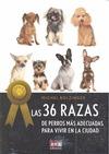 36 RAZAS DE PERROS, LAS. DE PERROS MAS ADECUADOS PARA VIVIR EN LA CIUDAD