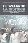 DESVELANDO LA HISTORIA : FUENTES HISTÓRICAS COLONIALES Y POSTCOLONIALES EN CLAVE DE GÉNERO