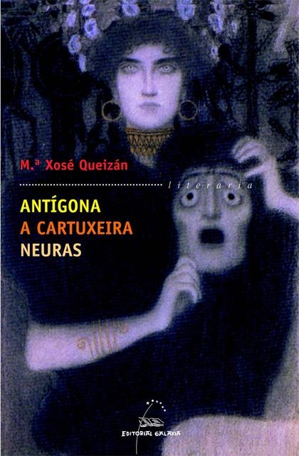ANTÍGONA, A FORZA DO SANGUE  A CARTUXEIRA  NEURAS