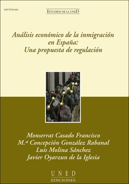 ANÁLISIS ECONÓMICO DE LA INMIGRACIÓN EN ESPAÑA : UNA PROPUESTA DE REGULACIÓN