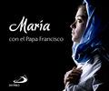 MARÍA CON EL PAPA FRANCISCO