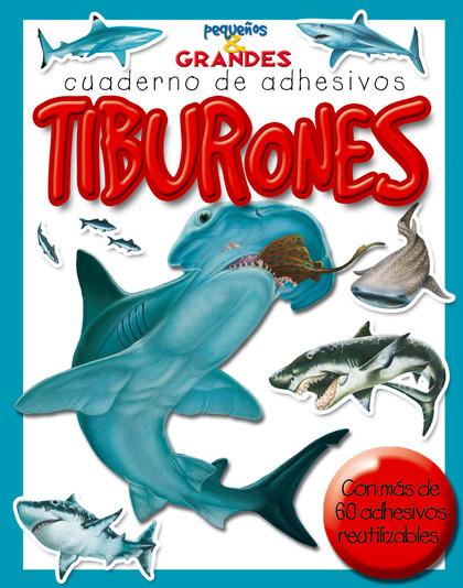 TIBURONES: PEQUEÑOS & GRANDES