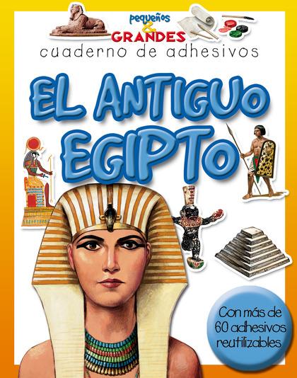 EL ANTIGUO EGIPTO: PEQUEÑOS & GRANDES