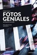 CÓMO HACER FOTOS GENIALES DE MANERA SENCILLA - MÁS ALLÁ DEL MODO AUTOMÁTICO.