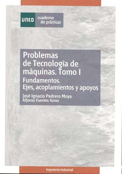 PROBLEMAS DE TECNOLOGÍA DE MÁQUINAS. CUADERNO DE PRÁCTICAS