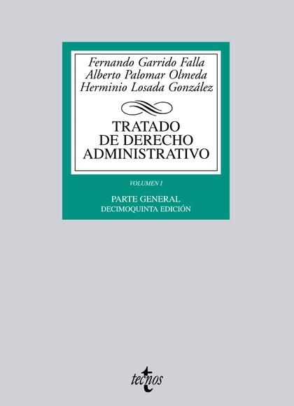TRATADO DE DERECHO ADMINISTRATIVO.VOLUMEN I. PARTE GENERAL