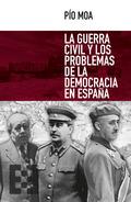 LA GUERRA CIVIL Y LOS PROBLEMAS DE LA DEMOCRACIA ESPAÑOLA