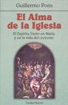 EL ALMA DE LA IGLESIA : EL ESPÍRITU SANTO EN MARÍA Y EN LA VIDA DEL CREYENTE