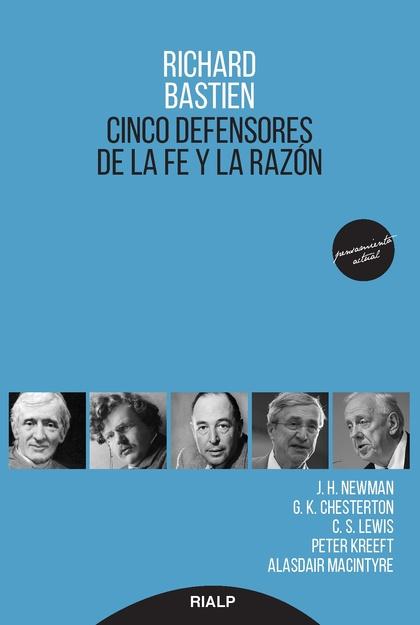 CINCO DEFENSORES DE LA FE Y LA RAZÓN                                            J.H NEWMAN, G.K
